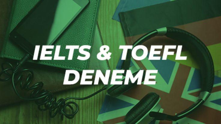 IELTS ve TOEFL Deneme